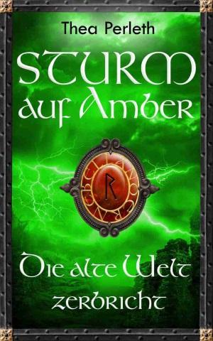 Cover von Sturm auf Amber - Die alte Welt zerbricht von Thea Perleth.