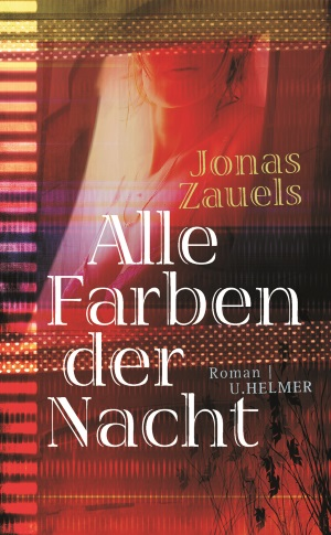 alle farben der nacht von jonas zauels rezension buchstabentr umerei buchblog. Black Bedroom Furniture Sets. Home Design Ideas