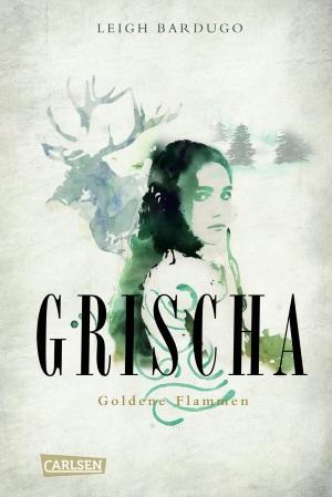 Cover von Grischa Band 1 Goldene Flammen von Leigh Bardugo.
