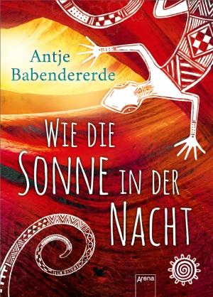 Cover von Wie die Sonne in der Nacht von Antje Babendererde.