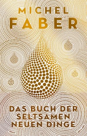 Cover von Das Buch der seltsamen neuen Dinge von Michel Faber.