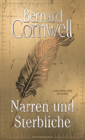 cornwell-narren-und-sterbliche