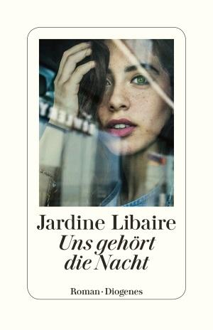 """Cover von """"Uns gehört die Nacht"""" von Jardine Libaire."""