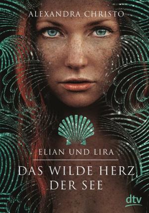 Cover von Elian und Lira – Das wilde Herz der See von Alexandra Christo.