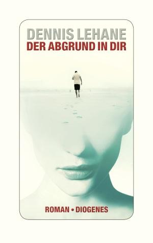 Cover von Der Abgrund in dir von Dennis Lehane.