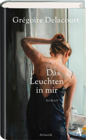 Cover von Das Leuchten in mir von Grégoire Delacourt.