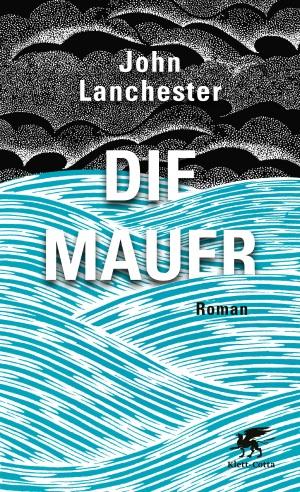 Cover von Die Mauer von John Lanchester.