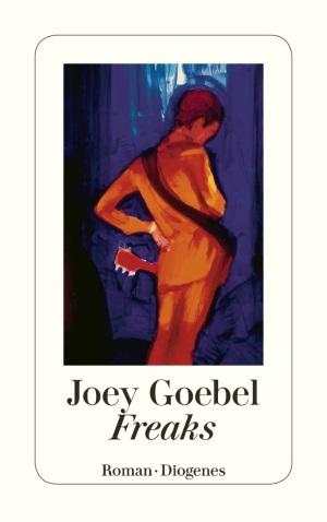 Cover von Freaks von Joey Goebel.