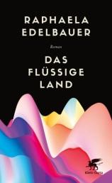 edelbauer-das-flüssige-land