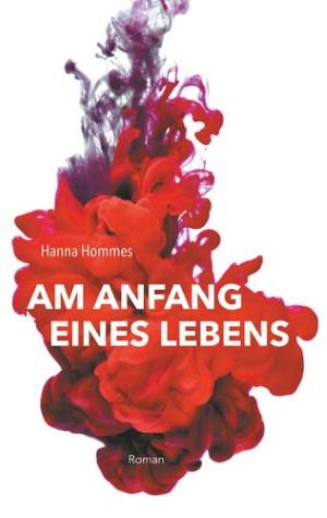 Cover von Am Anfang eines Lebens von Hanna Hommes.