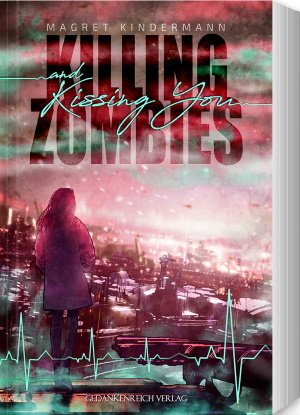 Cover von Killing Zombies and Kissing You von Magret Kindermann.