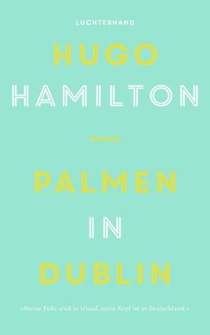 Cover von Palmen in Dublin von Hugo Hamilton.