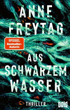 Cover von Aus schwarzem Wasser von Anne Freytag. Copyright: dtv Verlag.