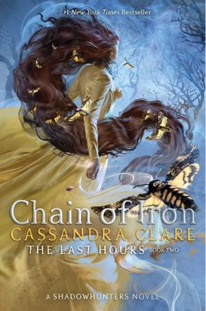 Cover von Chain of Iron - The Last Hours, Book 2 von Cassandra Clare. Copyright: Margaret K. McElderry Books.