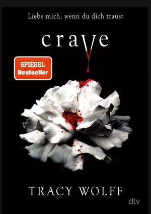 Cover von Crave von Tracy Wolff. Copyright: dtv Verlag.